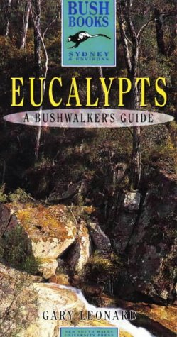 Eucalypts: A Bushwalker's Guide from Newcastle to Wollongong (Bush Books: Sydney & Environs)