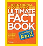img - for BY Wojtanik, Andrew ( Author ) [{ The National Geographic Bee Ultimate Fact Book: Countries A to Z By Wojtanik, Andrew ( Author ) Feb - 14- 2012 ( Paperback ) } ] book / textbook / text book