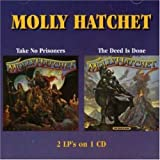 Take No Prisoners/The Deed Is Done by Molly Hatchet