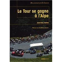 TOUR SE GAGNE A L'ALPE -LE