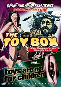 The Toy Box / Toys Are Not for Children