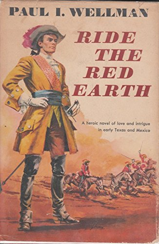 Ride The Red Earth by Paul Wellman