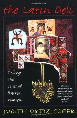 The Latin Deli  Telling The Lives Of Barrio Women  Paperback   1995   Author  Judith Ortiz Cofer