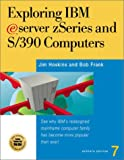 Exploring IBM EServer ZSeries and S/390 Computers, Jim Hoskins and Bob Frank, 1885068700