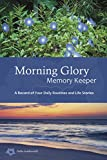 Morning Glory Memory Keeper: A Record of Your Daily Routines and Life Stories