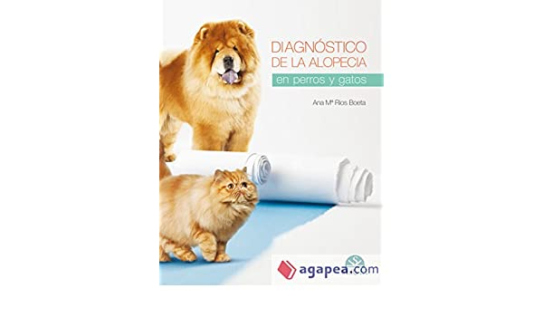 Diagnóstico de la alopecia en perros y gatos: Ana Mª Ríos Boeta: 9788416315406: Amazon.com: Books