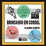 Brincando em cordel [Playing with String] | Cleusa Santo