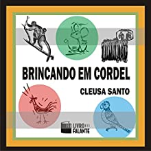 Brincando em cordel [Playing with String] Audiobook by Cleusa Santo Narrated by Cleusa Santo, Gustavo Rocha