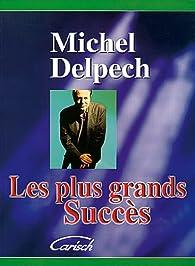 Delpech Michel Les Plus Grands Succes Piano Vocal Guitar Book par Michel Delpech