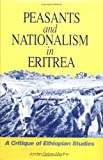 Peasants and Nationalism in Eritrea : A Critique of Ethiopian Studies, Gebre-Medhin, Jordan, 0932415385