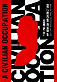 img - for A Civilian Occupation: The Politics of Israeli Architecture book / textbook / text book