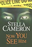 Now You See Him, Stella Cameron, 1585475920