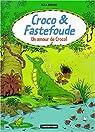 Croco & Fastefoude, tome 2 : Un amour de Croco par Bouchard