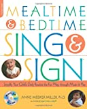 Mealtime and Bedtime Sing and Sign, Anne Meeker Miller, 1600940218