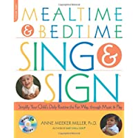 Mealtime and Bedtime Sing & Sign: Learning Signs the Fun Way through Music an...