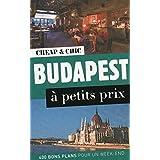 Budapest à petits prix: 400 bons plans pour un week-end