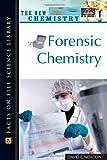 Forensic Chemistry, David E. Newton, 0816052751