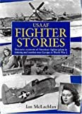 U.S.A.A.F. Fighter Stories, Ian McLachlan, 1852605693