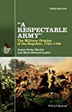 A Respectable Army: The Military Origins of the Republic, 1763-1789 (The American History Series)