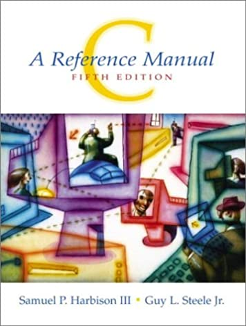 amazon com c a reference manual 5th edition 9780130895929 rh amazon com c reference manual harbison steele pdf c reference manual harbison steele pdf