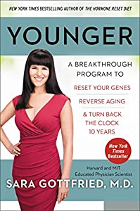Younger: A Breakthrough Program to Reset Your Genes, Reverse Aging, and Turn Back the Clock 10 Years by Harperone