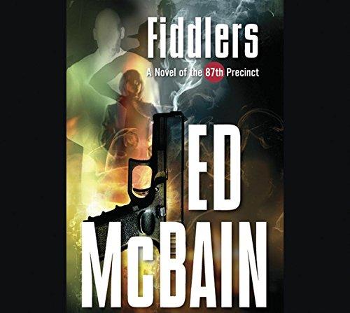 Fiddlers: A Novel of the 87th Precinct (87th Precinct Mysteries (Audio))