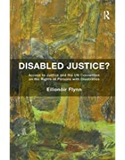Disabled Justice?: Access to Justice and the UN Convention on the Rights of Persons with Disabilities