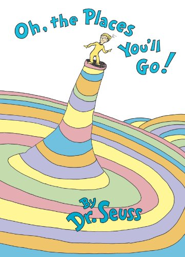 Oh, the Places You'll Go! (Classic Seuss) by [Seuss]