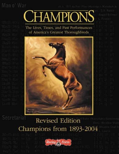 Champion Racing (Champions: The Lives, Times, and Past Performances of America's Greatest Thoroughbreds, Revised Edition)