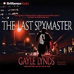 The Last Spymaster   Gayle Lynds