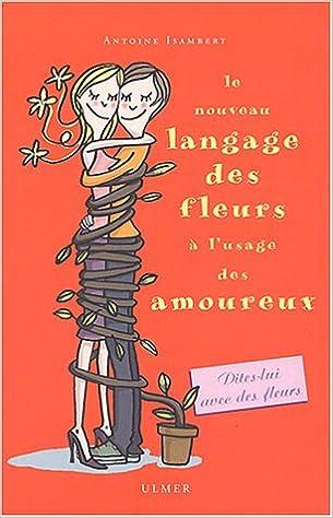 Téléchargement Le Nouveau Langage des fleurs à l'usage des amoureux pdf, epub
