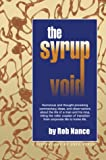 The Syrup Void: Humorous and thought-provoking commentary,...