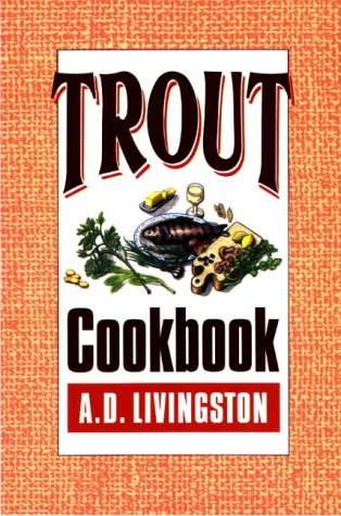 Trout Cookbook (A.D. Livingston Cookbook Series)