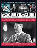 The Complete Illustrated History of World War II, Donald Sommerville, 0754818985