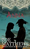 Big Spring Ranch Brides- Anna:  A Clean Western Historical Romance (Orphan Train Romance, Book 3): (Orphan Train Romance Series)