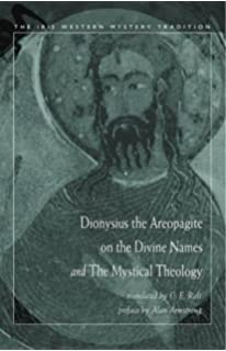 On the Divine Names and The Mystical Theology: Dionysius the