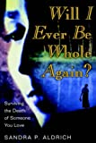 Will I Ever Be Whole Again?, Surviving the Death of Someone You Love