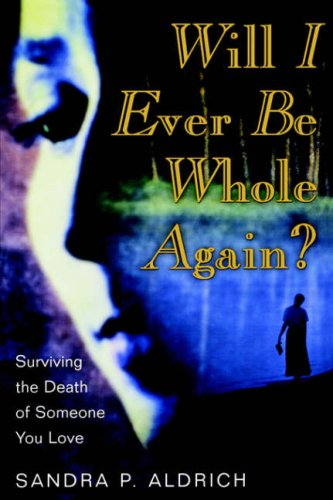 Will I Ever Be Whole Again?, Surviving the Death of Someone You Love pdf epub