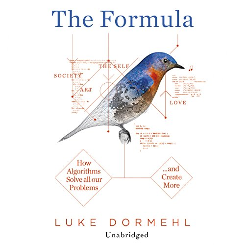 The Formula: How Algorithms Solve all our Problems…and Create More Audiobook [Free Download by Trial] thumbnail