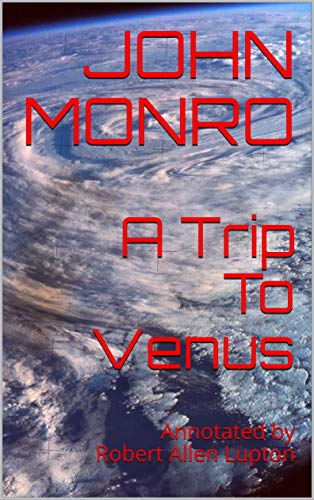 A Trip To Venus: Annotated by Robert Allen Lupton