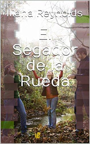 El Segador de la Rueda (Spanish Edition) by [Reynolds, Iliana]