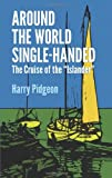 """Around the World Single-Handed: The Cruise of the """"Islander"""" (Dover Maritime)"""