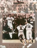 img - for The Baltimore Orioles: Four Decades of Magic from 33rd Street to Camden Yards book / textbook / text book