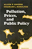 Pollution, Prices and Public Policy, Allen V. Kneese and Charles L. Schultze, 0815749945