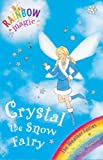 Crystal The Snow Fairy: The Weather Fairies Book 1 (Rainbow Magic)