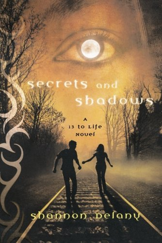 Secrets and Shadows  A 13 to Life Novel, Delany, Shannon