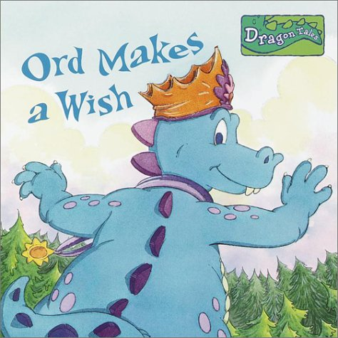 Ord Makes A Wish (Dragon Tales Books with Wings)