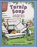 img - for Turnip Soup by Lynne Born Myers (1994-09-04) book / textbook / text book