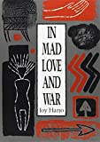 In Mad Love and War (Wesleyan Poetry Series)
