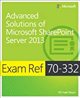 Exam Ref 70-332: Advanced Solutions of Microsoft SharePoint Server 2013 Front Cover